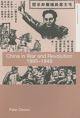 China In War And Revolution, 1895-1949 By Zarrow, Peter Gue